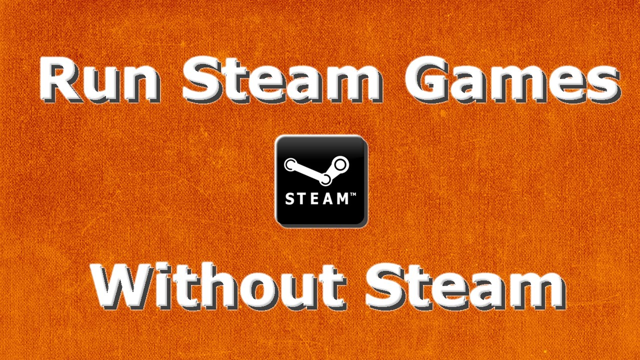 how to get steam games without steam