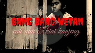 Bang Bang Wetan - KIAI KANJENG Lirik Terjemah