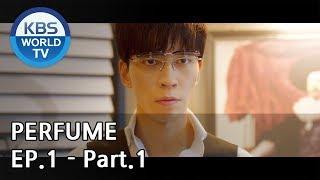 PERFUME I 퍼퓸 EP.1 - Part.1 [ENG]