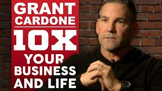 GRANT CARDONE - 10X YOUR BUSINESS AND LIFE - Part 1/2 | London Real