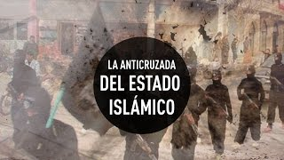 La anticruzada del Estado Islámico - Documental de RT