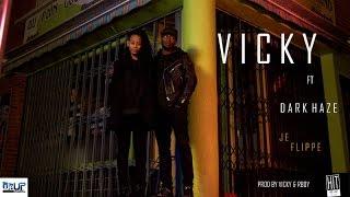 VICKY FT DARK HAZE - JE FLIPPE (CLIP OFFICIEL)