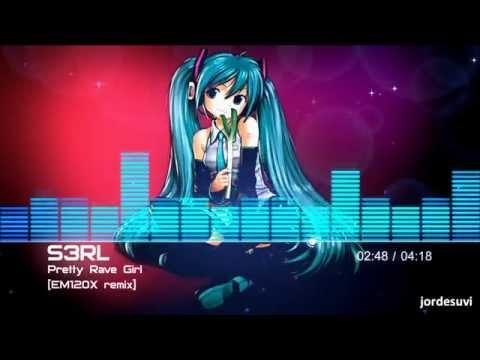 S3RL - Pretty Rave Girl (EM120X Remix)