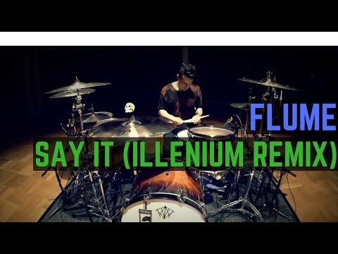 Flume - Say It ft. Tove Lo (Illenium Remix) - Drum Cover