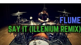 Download lagu Flume - Say It ft. Tove Lo (Illenium Remix) | Matt McGuire Drum Cover