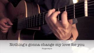 Nothing's Gonna Change My Love For You Fingerstyle Guitar Cover by Toeyguitaree (TAB)