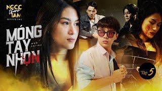 MÓNG TAY NHỌN - Tập 5 - Full | Ngọc Thanh Tâm, Duy Khánh, Minh Dự, Anh Dũng, Kim Chi | Phim Tết 2020