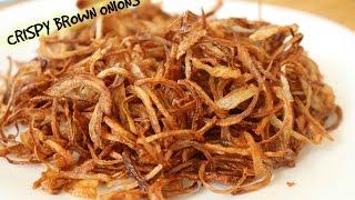 How To Make Brown Onions - Biryani Onions   Recipe By Bharatzkitchen