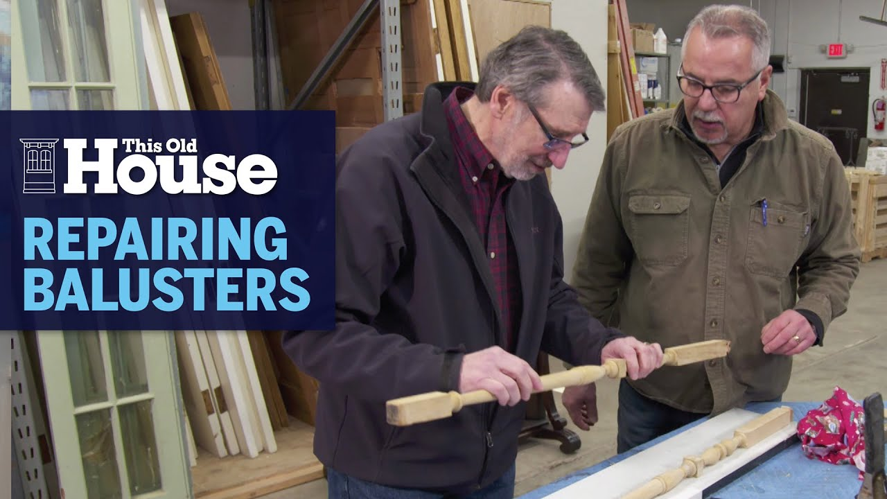 How to Repair Broken Stair Balusters | This Old House