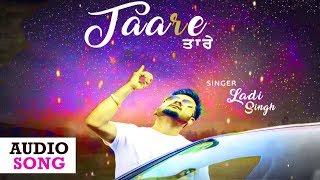 Taare || Ladi Singh || Latest Punjabi Audio Song 2016 || Yaariyan Records