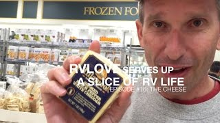 A Slice of RV Life Episode #16: The Cheese