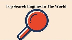 Top Search Engines In The World