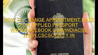 HOW TO CHANGE APPOINTMENT DATE FOR APPLIED PASSPORT