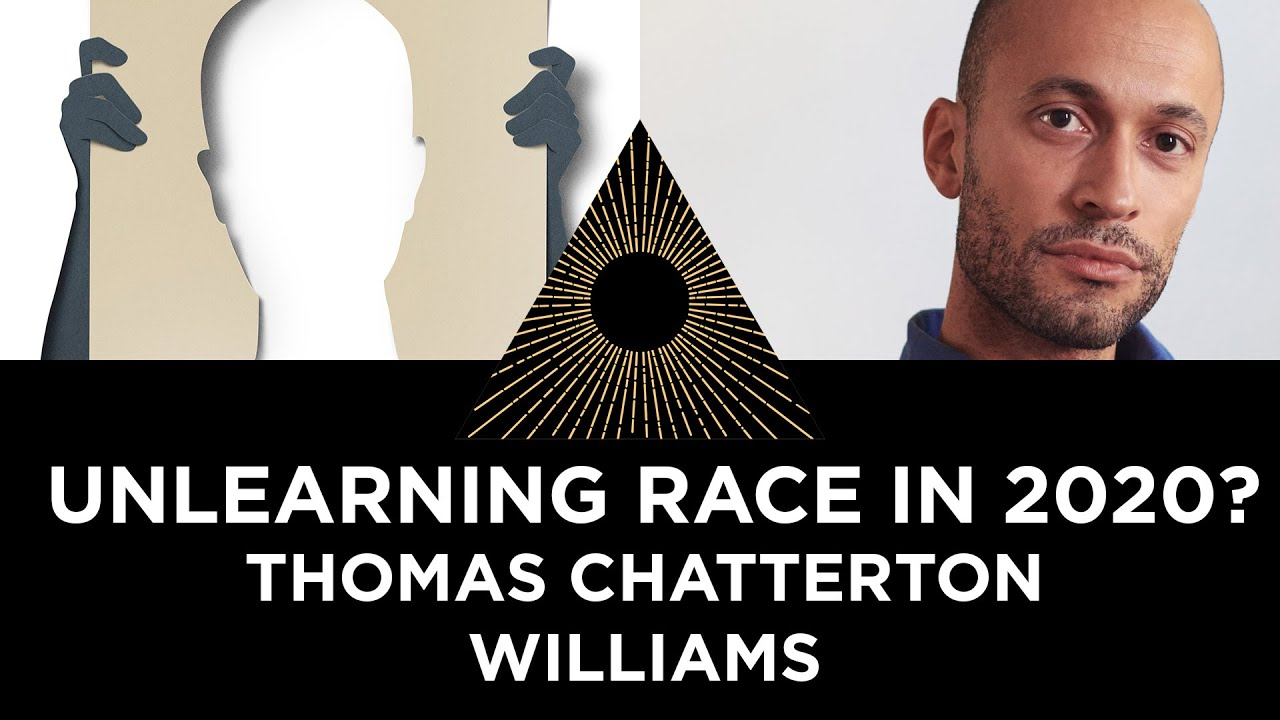 Unlearning Race in 2020? Thomas Chatterton Williams