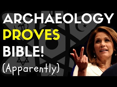 Michele Bachmann - 'All Archaeology Proves the Bible!