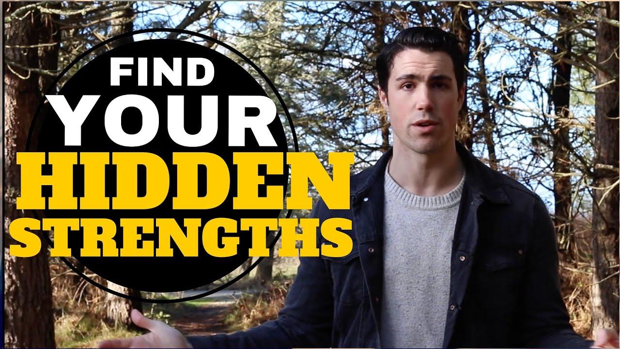 Find your hidden strengths