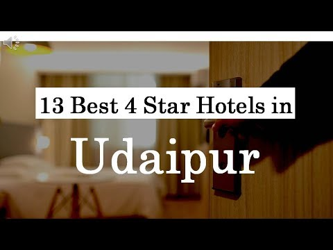 13 Best 4 Star Hotels in Udaipur
