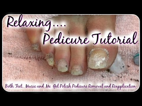 👣 Relaxing Salon Gel Pedicure Tutorial Toenail Cleaning Gel Removal Reapplication 👣✔