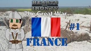 The Great War [WWI] - Hearts of Iron 4 France - Part 1 - [HOI4]