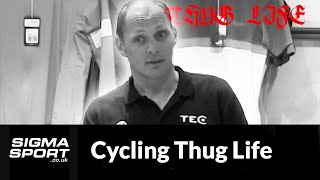 Cycling Thug Life