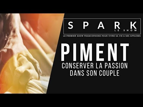 Piment : Conserver la passion dans son couple I Franck Nicolas