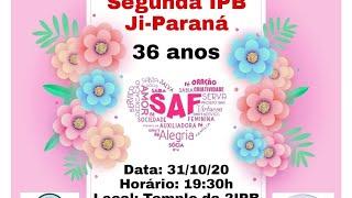 CULTO 36 ANOS - SAF DA SEGUNDA IPB