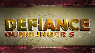 Defiance - [Gunslinger 5: Deposing Dekuso]
