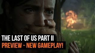 The Last of Us Part 2 - Hands-on Preview: New Gameplay