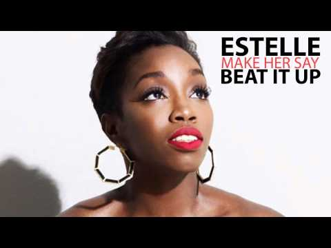 Estelle   Make Her Say Beat It Up