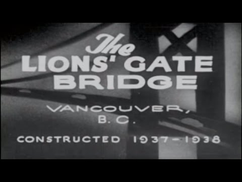 A short film from 1938 about the construction of the Lions Gate Bridge