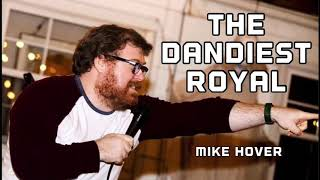 The Dandiest Royal - Mike Hover