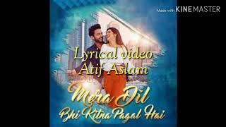 Mera dil bhi kitna pagal hai by Atif Aslam song with lyrics