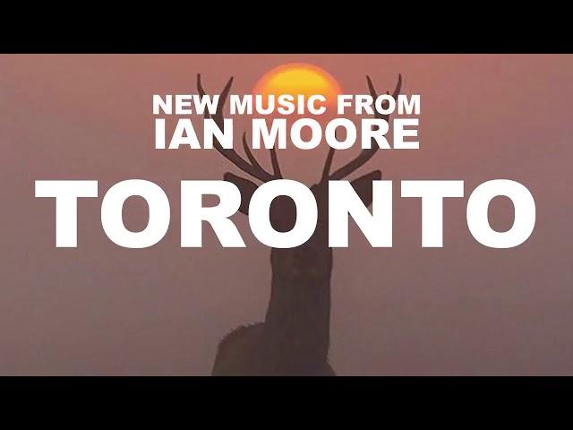 Ian Moore Toronto Teaser