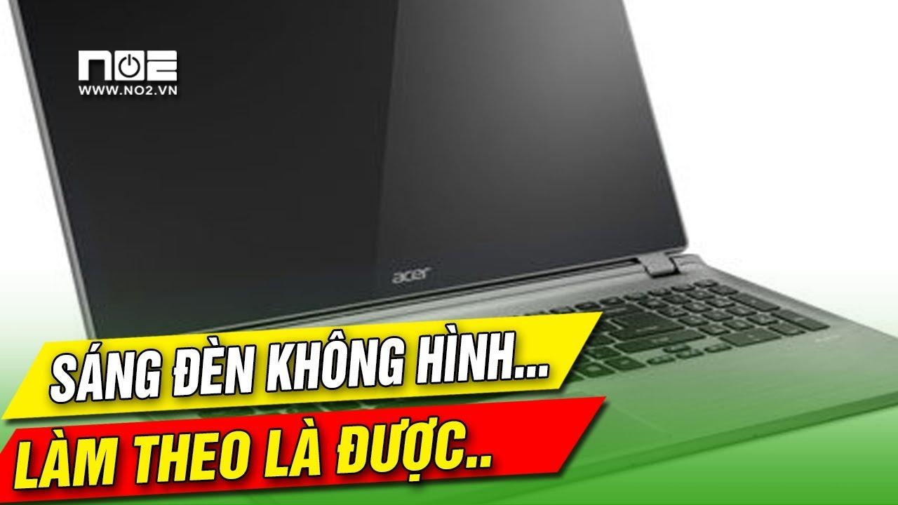 Laptop sáng đèn nguồn nhưng không lên màn hình (Khắc phục cực đơn giản) Áp dụng cho nhiều loại máy