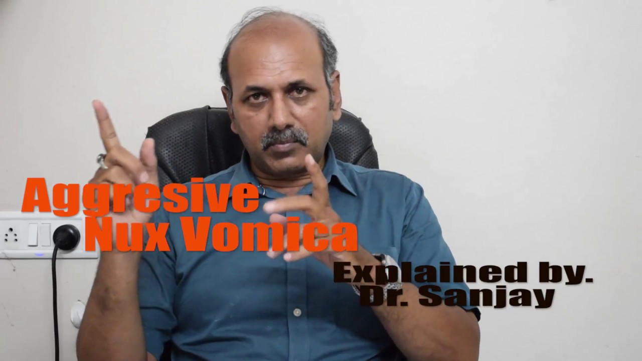 Aggressive Nux Vomica explained by Dr Sanjay Singh (Hindi)