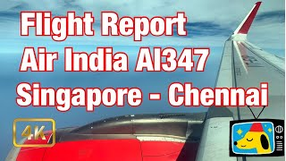 Flight Report: Air India (AI347) Singapore to Chennai    Full Flight    by Stanlig Films