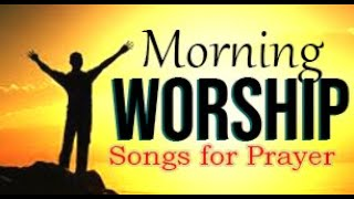 Morning  Worship Songs 2020 - Non Stop Praise And Worship Songs - Gospel Music 2020