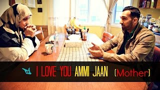I Love You Ammi Jaan (Mother) - SHAM IDREES