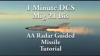 1 Minute DCS - Mig 21 Bis AA Radar Missile Tutorial
