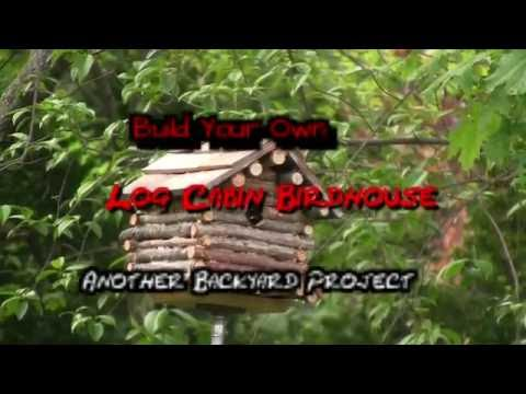 Build A Log Cabin Bird House
