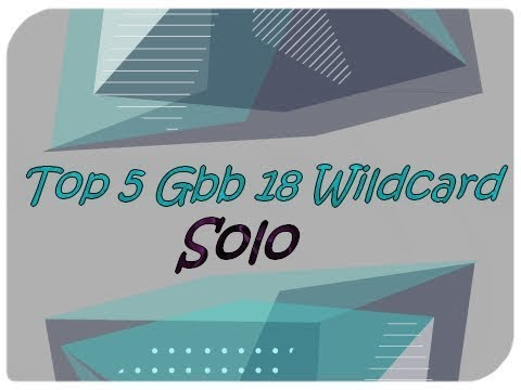 TOP 5 BEST WILDCARDS FOR THE GBBB 18 !!