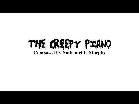 The Creepy Piano (Score)