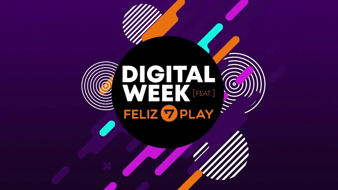 Digital Week  [feat] Feliz7Play   ¡No te lo pierdas!