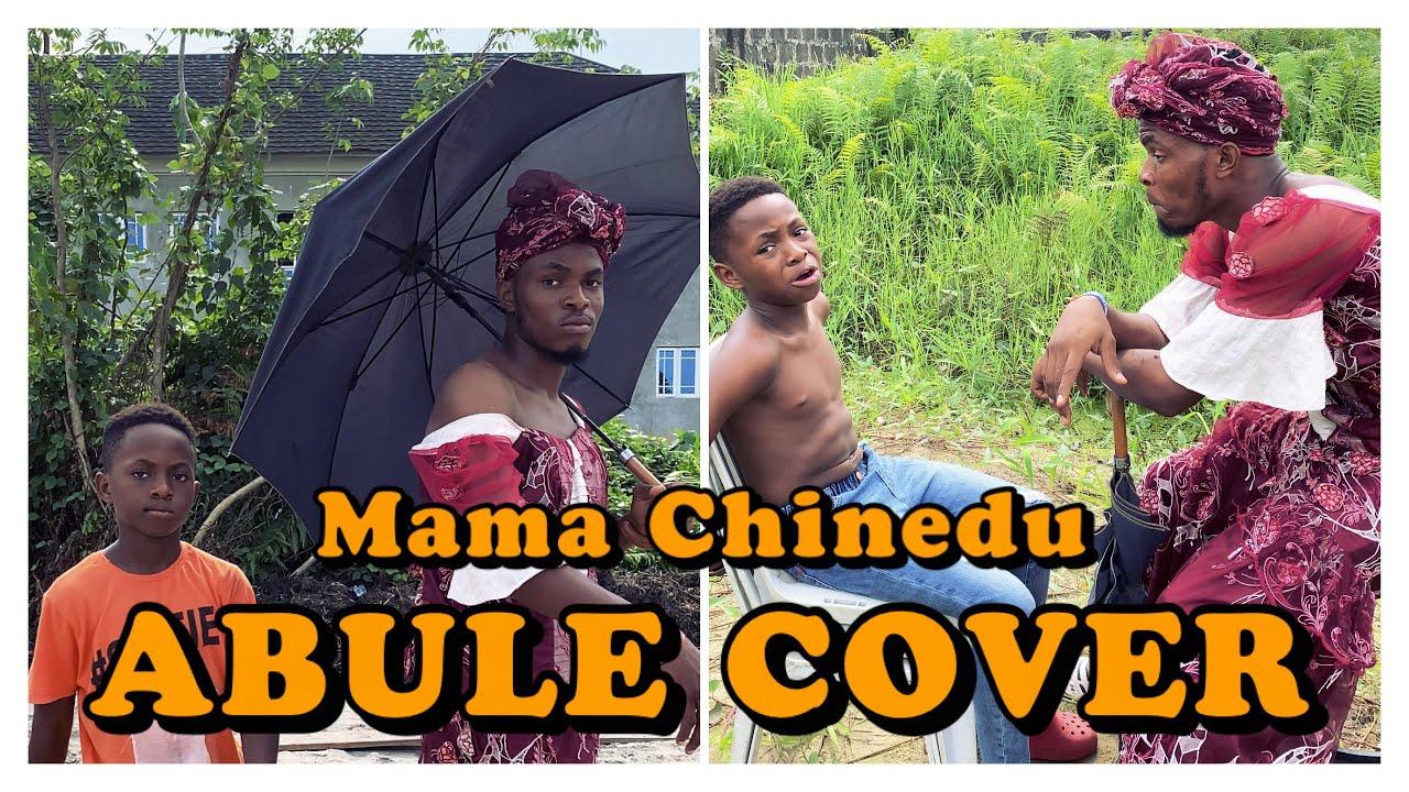 "Download IAMDIKEH - MAMA CHINEDU ""ABULE"" COVER 😂😂😂"