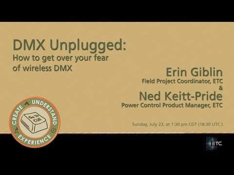 CUE 2017-DMX Unplugged: How to Get Over Your Fear of Wireless DMX