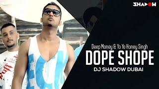 Deep Money | Dope Shope | Remix | DJ Shadow Dubai | Yo Yo Honey Singh