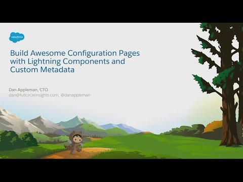 Build Awesome Configuration Pages with Lightning Components & Custom  Metadata