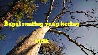Gambar cover BAGAI RANTING YANG KERING+LIRIK||dangdut koplo enak..