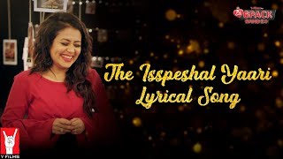 Lyrical: The Isspeshal Yaari | Song with Lyrics | 6 Pack Band 2.0 | Neha Kakkar