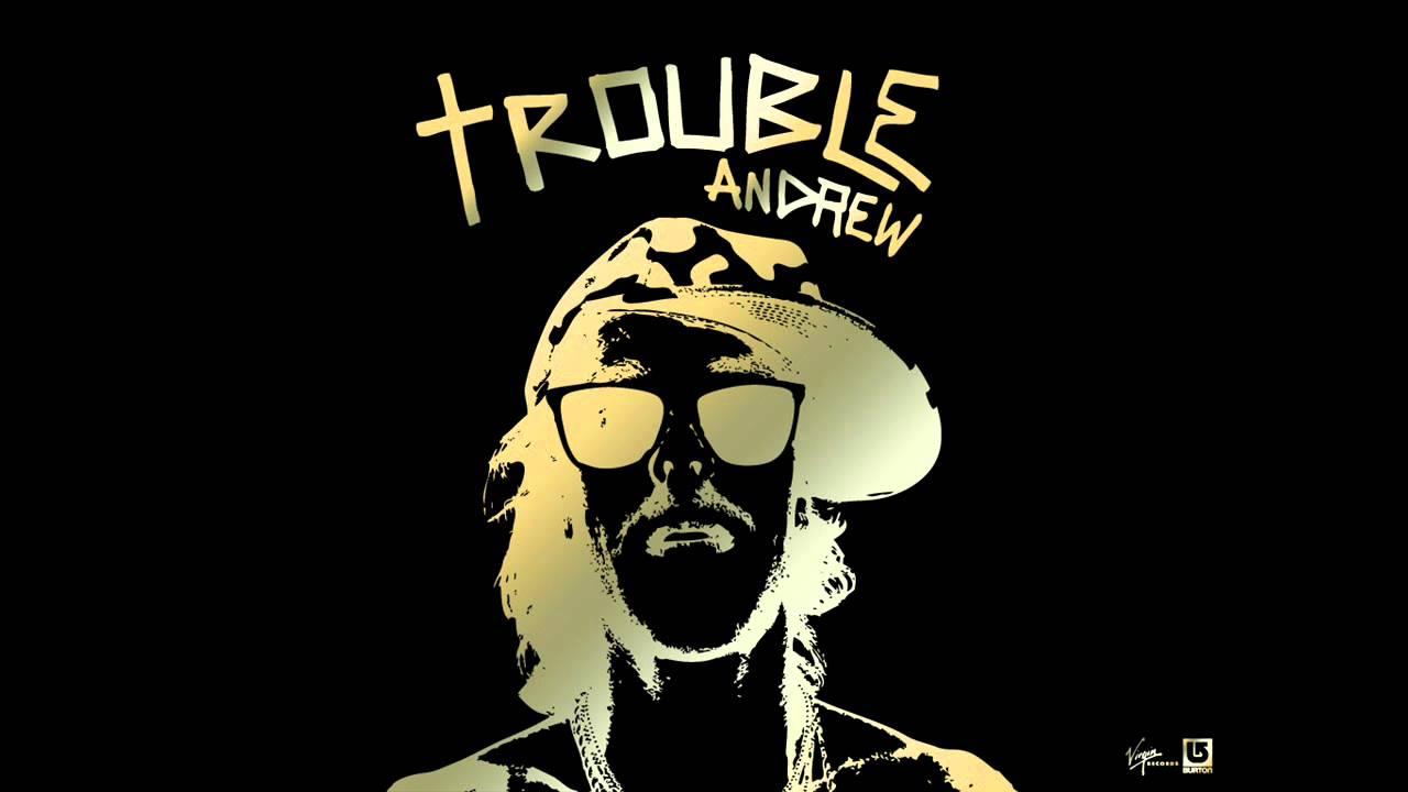 trouble andrew trouble lyrics youtube. Black Bedroom Furniture Sets. Home Design Ideas